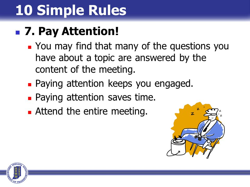 10 Simple Rules 7. Pay Attention!