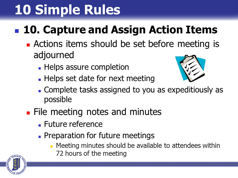 10 Simple Rules 10. Capture and Assign Action Items