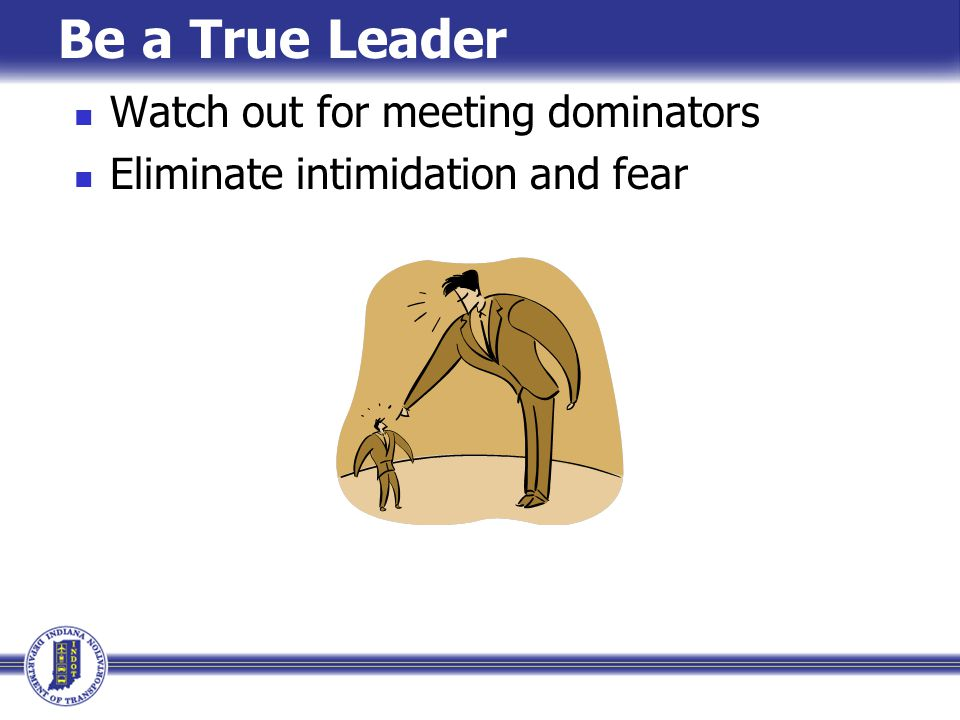 Be a True Leader Watch out for meeting dominators