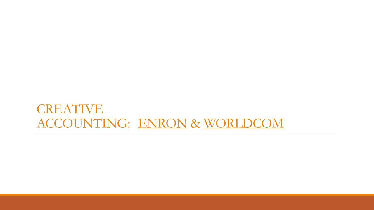 worldcom creative accounting The worldcom accounting scandal worldcom was started in mississippi as a long distance telephone service provider in 1983  creative accounting,.