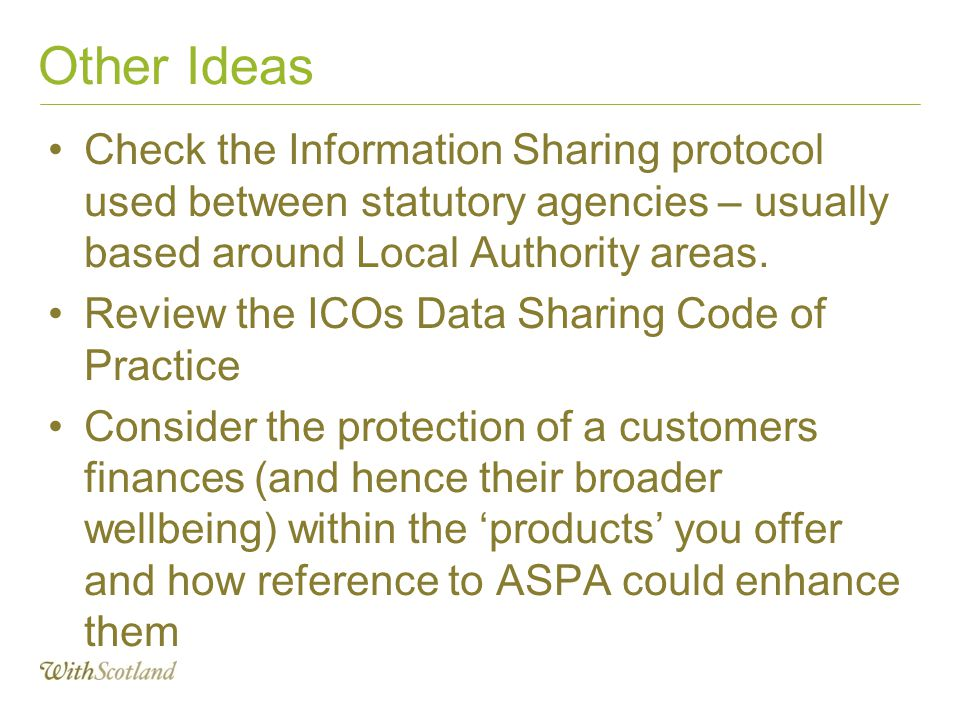 Other Ideas Check the Information Sharing protocol used between statutory agencies – usually based around Local Authority areas.