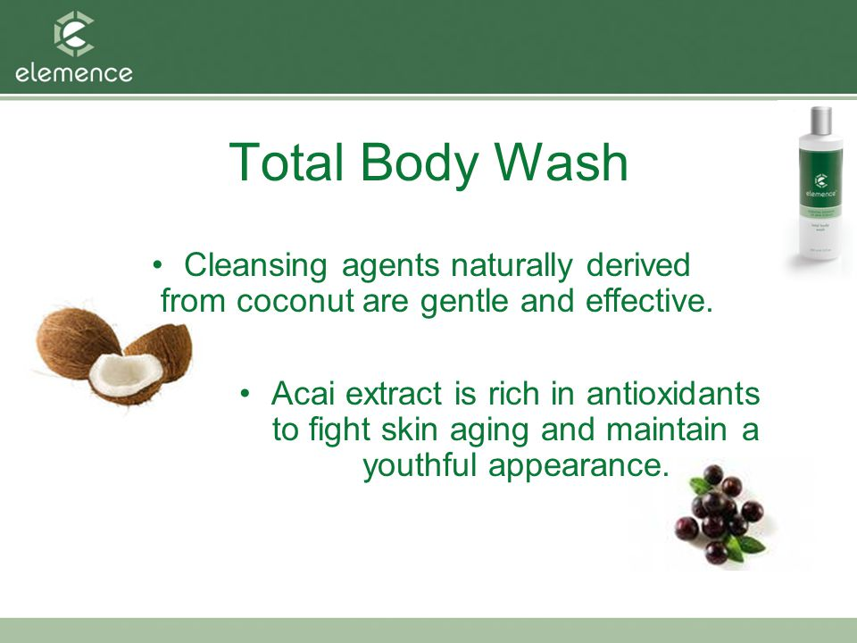 Total Body Wash Cleansing agents naturally derived from coconut are gentle and effective.