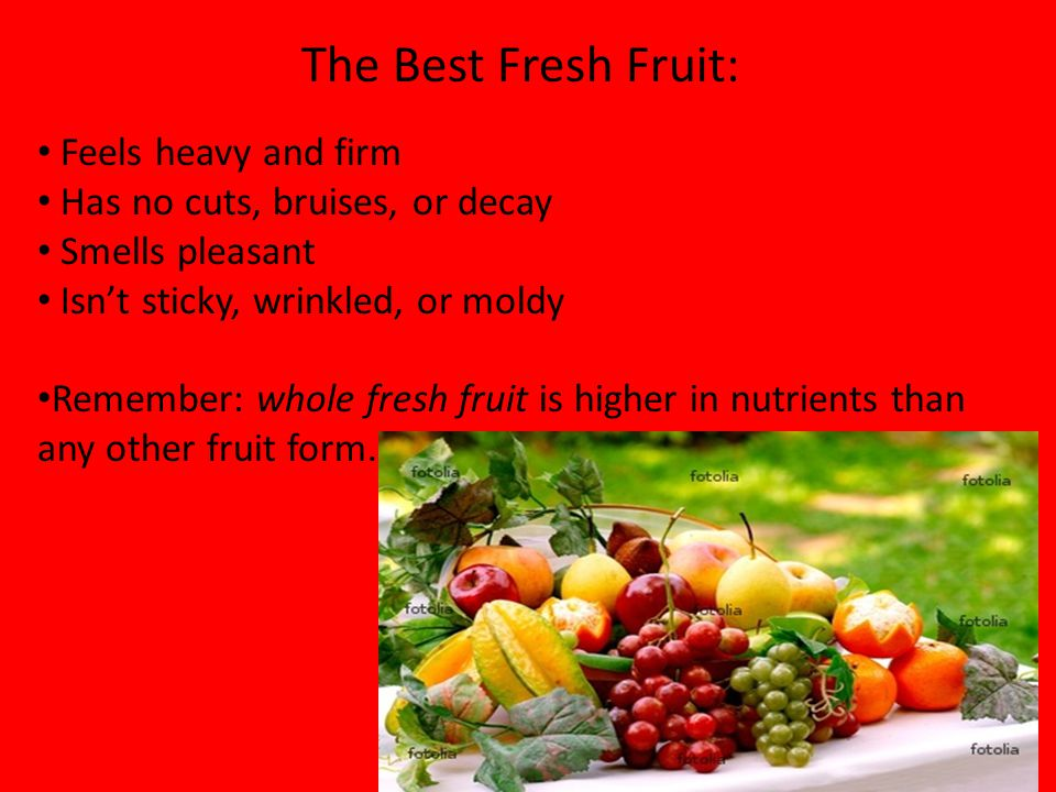 The Best Fresh Fruit: Feels heavy and firm