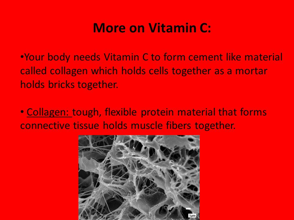 More on Vitamin C: