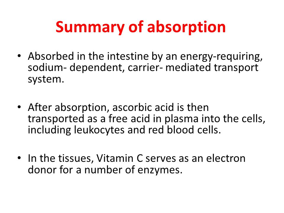 Summary of absorption Absorbed in the intestine by an energy-requiring, sodium- dependent, carrier- mediated transport system.