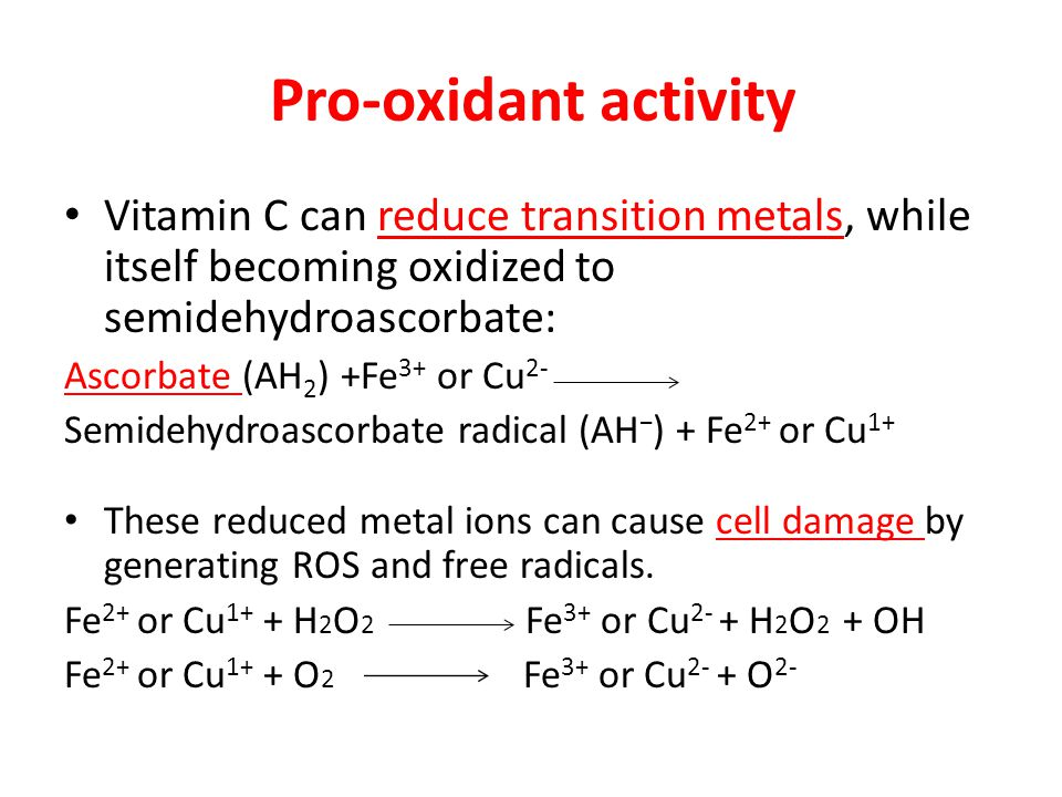 Pro-oxidant activity Vitamin C can reduce transition metals, while itself becoming oxidized to semidehydroascorbate:
