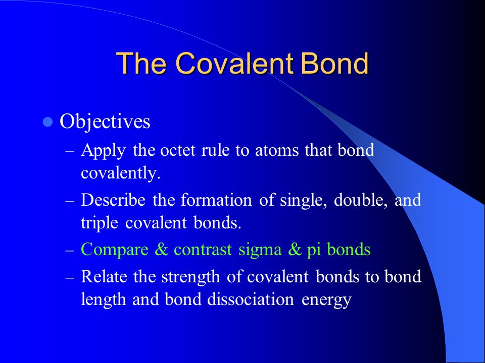 The Covalent Bond Objectives