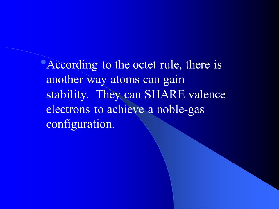 According to the octet rule, there is