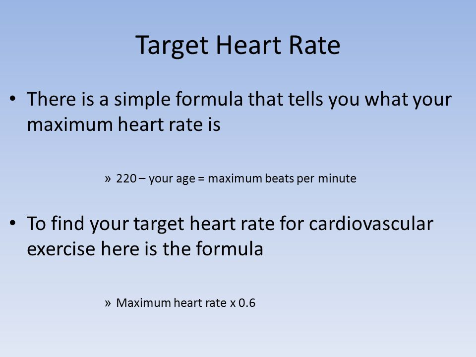Target Heart Rate There is a simple formula that tells you what your maximum heart rate is. 220 – your age = maximum beats per minute.