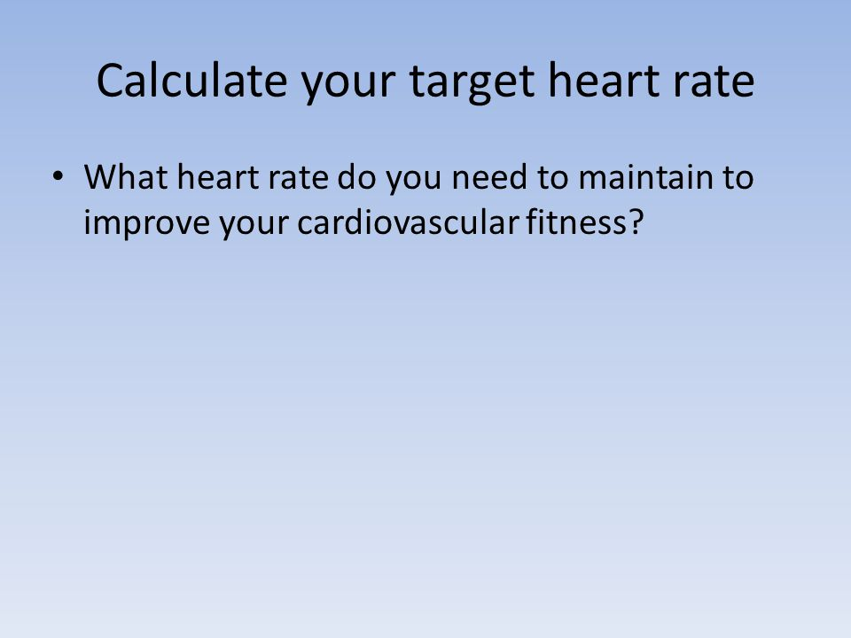 Calculate your target heart rate