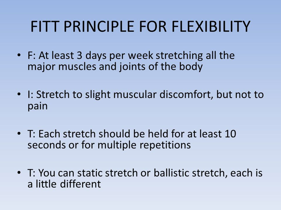 flexibility principle Principle of resistance strength training, principle of resistance flexibility training, assisted stretching.