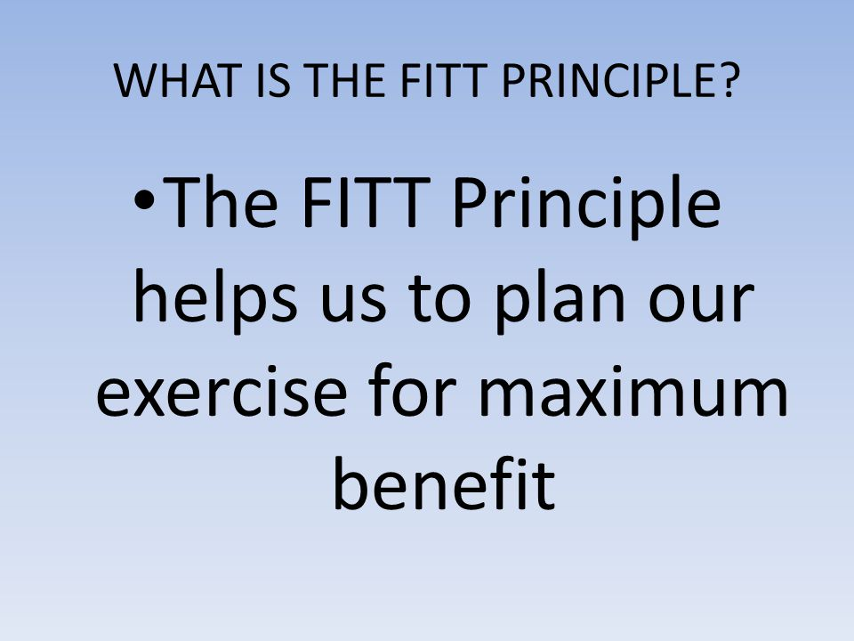 WHAT IS THE FITT PRINCIPLE