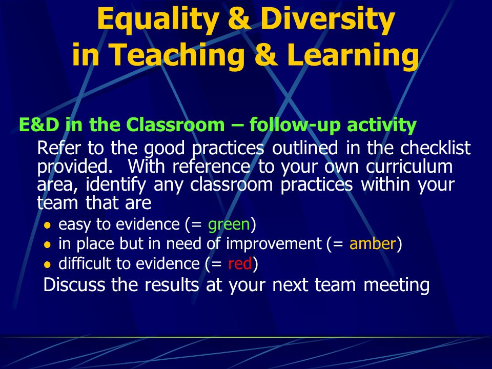 inclusion equality and diversity in learners Liberation, equality, and diversity are incorporated into the curriculum as much as  possible and that the learning environment is inclusive to all although related.