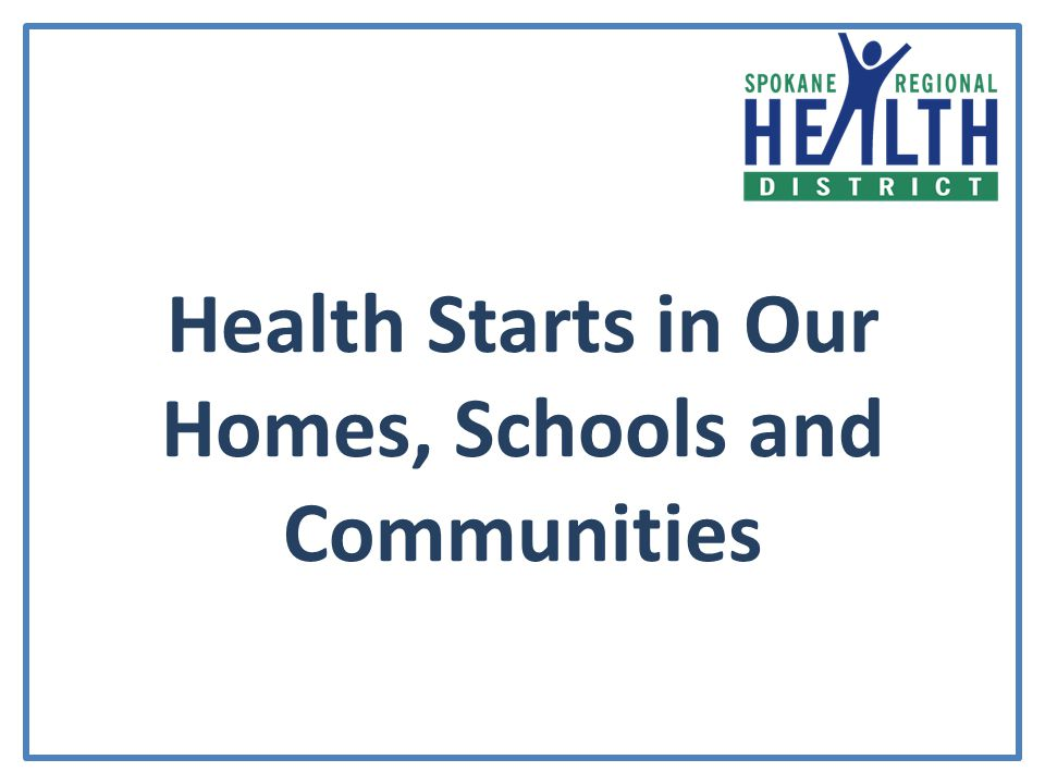 Health Starts in Our Homes, Schools and Communities