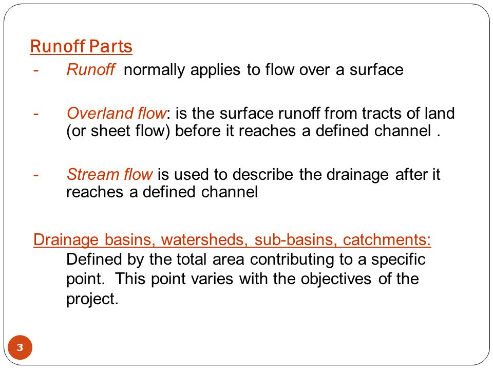 Runoff Parts Runoff normally applies to flow over a surface
