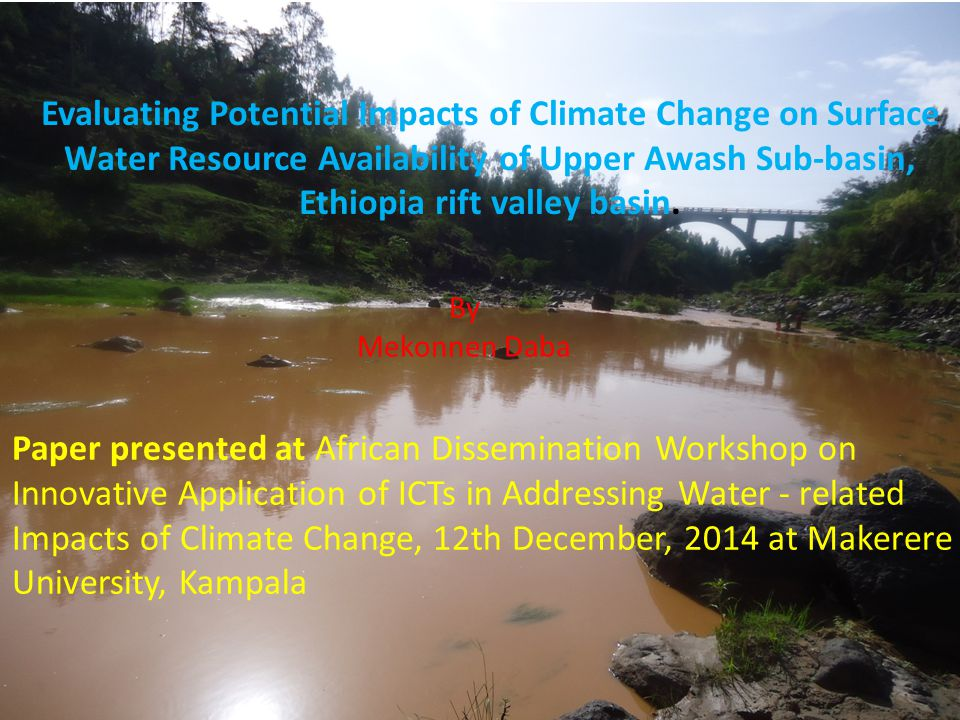 Evaluating Potential Impacts of Climate Change on Surface Water Resource Availability of Upper Awash Sub-basin, Ethiopia rift valley basin.