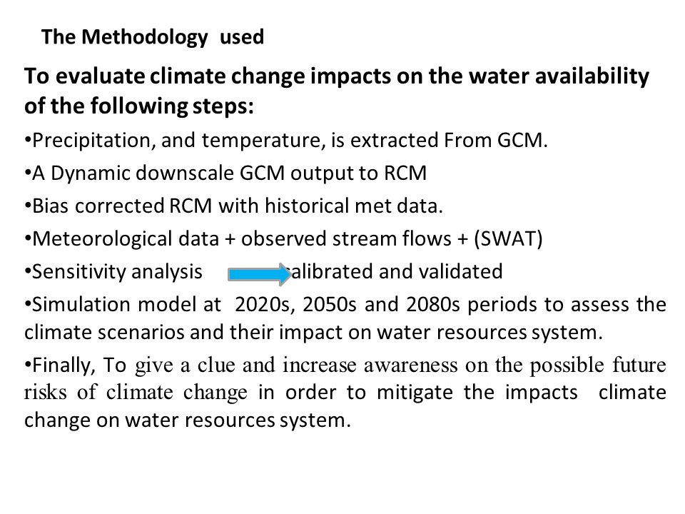 The Methodology used To evaluate climate change impacts on the water availability of the following steps: