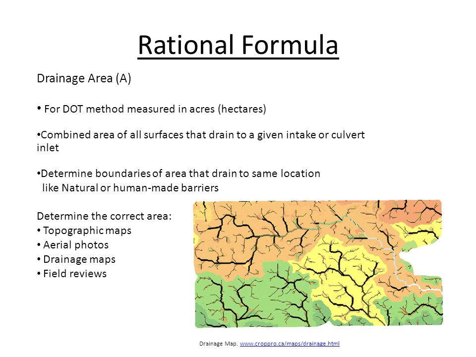 rational area method The rational method is used to estimate the peak discharge of stormwater runoff for drainage areas that are less than 640 acres the traditional formula for the rational method is q=cia where q is the peak discharge, c is the runoff coefficient, i is the rainfall intensity, and a is the drainage area.