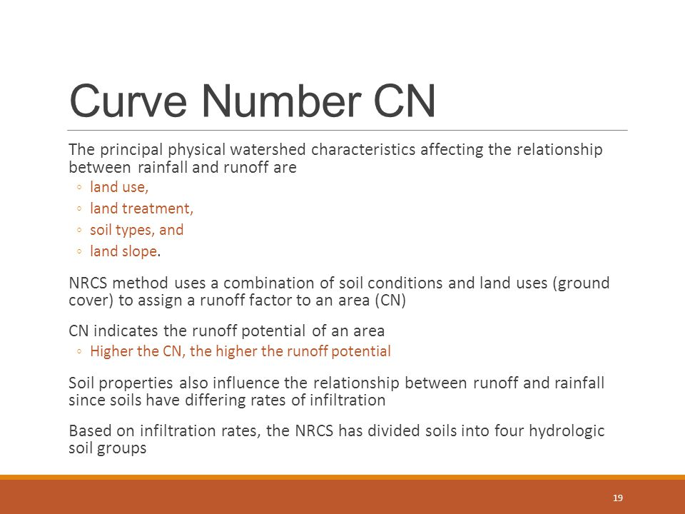 Curve Number CN The principal physical watershed characteristics affecting the relationship between rainfall and runoff are.