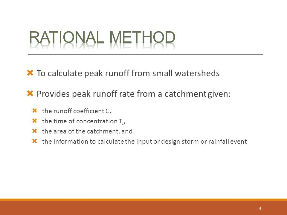 Rational Method To calculate peak runoff from small watersheds