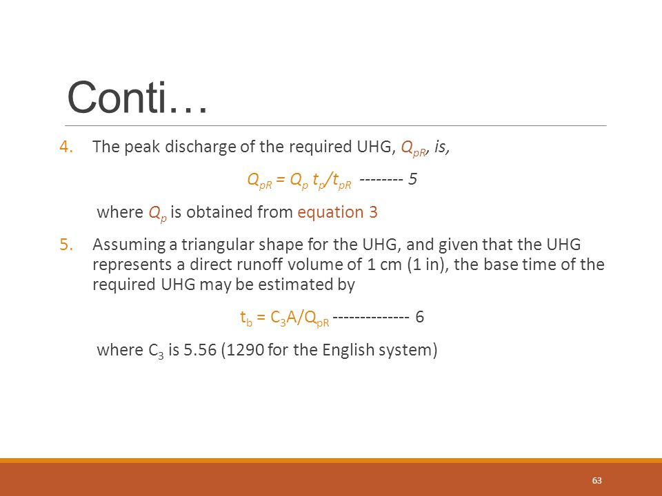 Conti… The peak discharge of the required UHG, QpR, is,