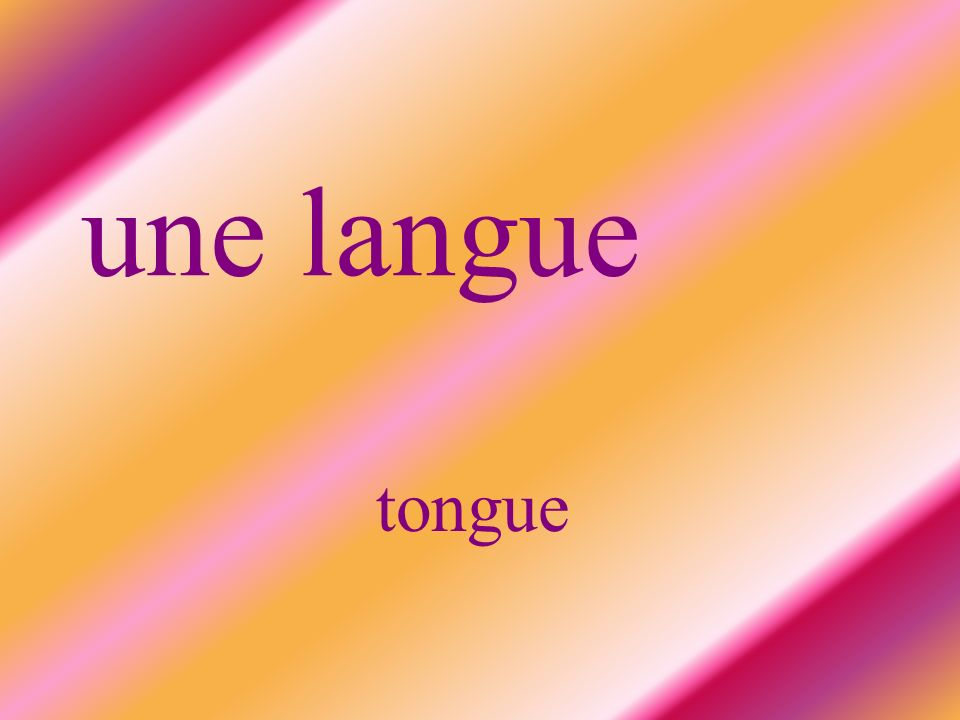 une langue tongue