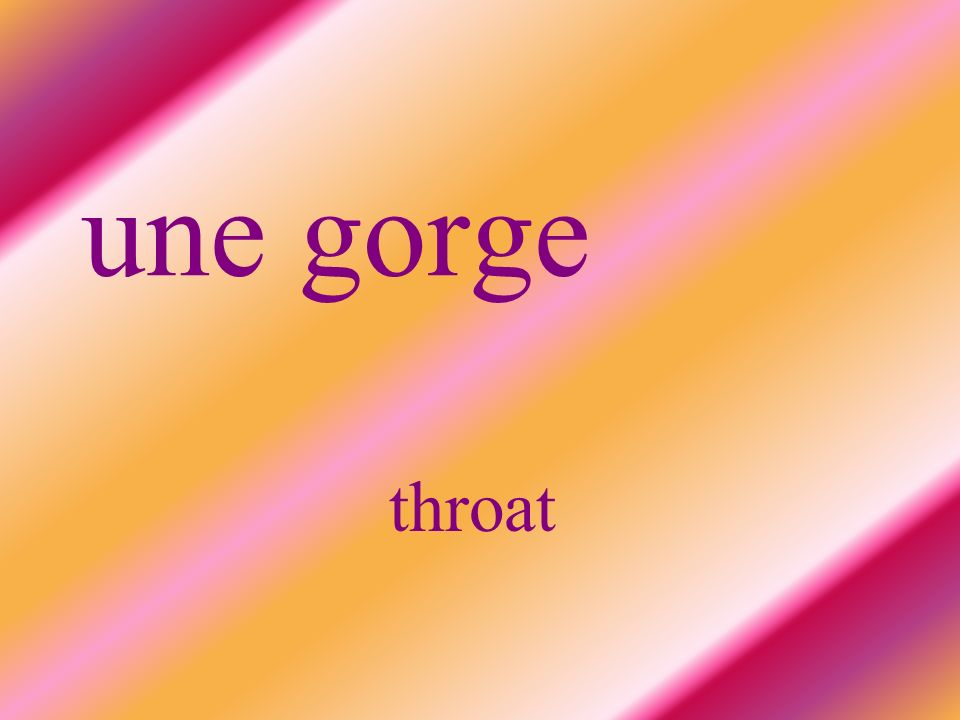 une gorge throat
