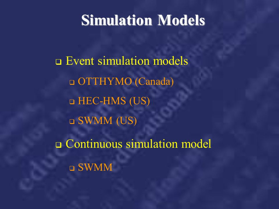 Simulation Models Event simulation models Continuous simulation model