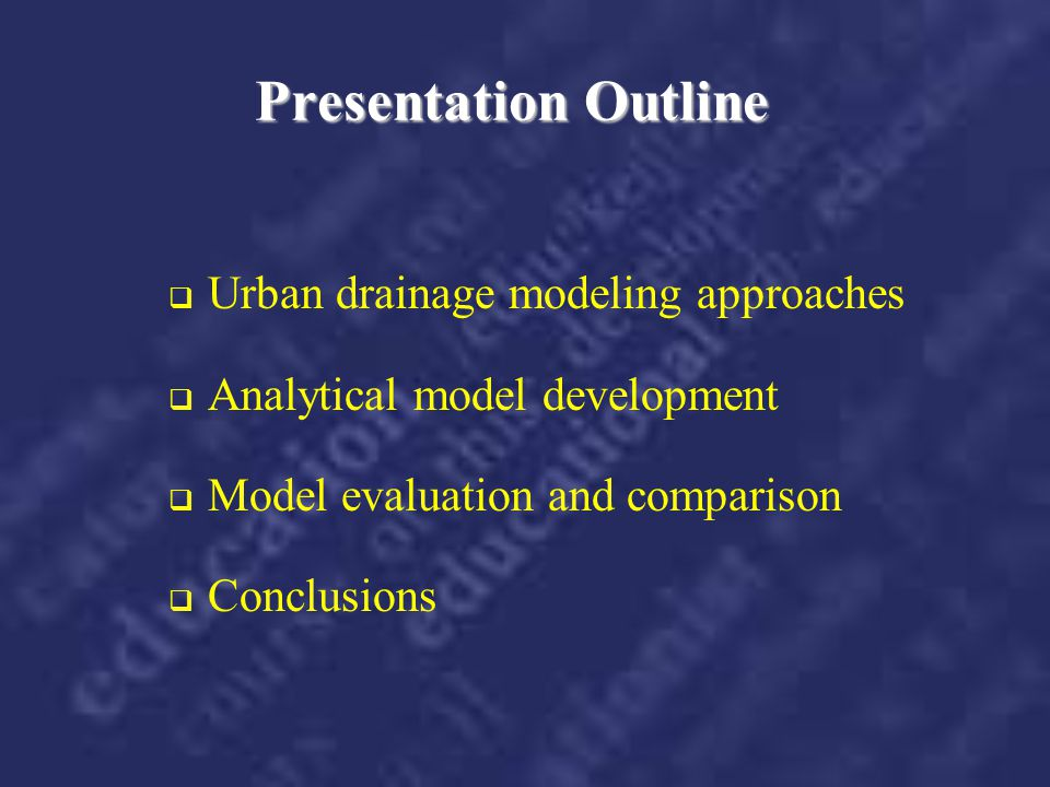 Presentation Outline Urban drainage modeling approaches