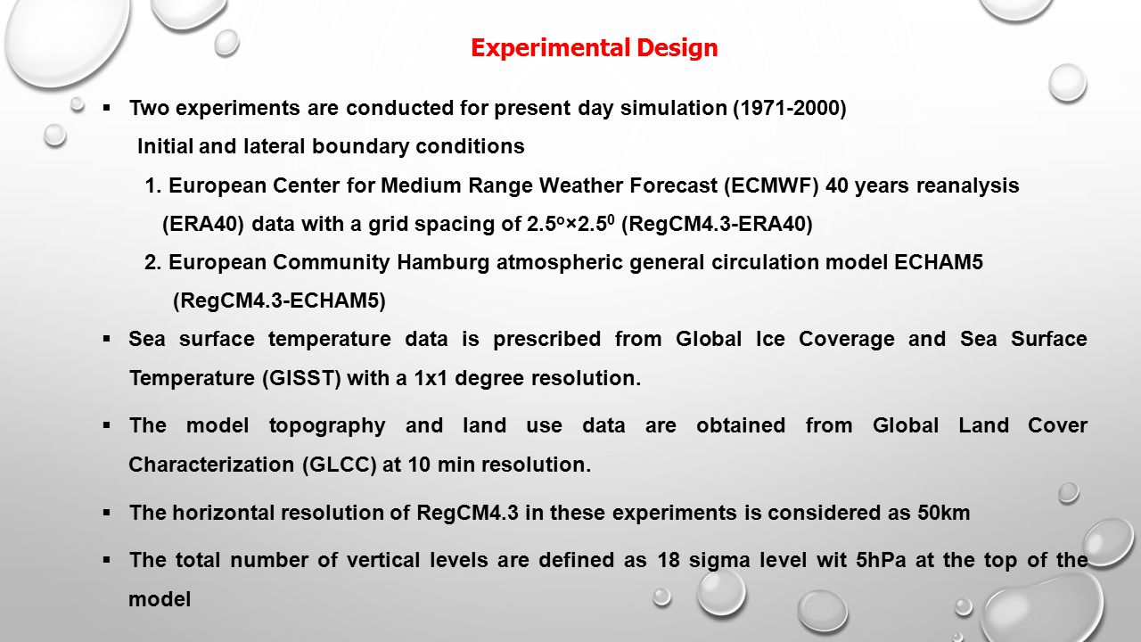 Experimental Design Two experiments are conducted for present day simulation (1971-2000) Initial and lateral boundary conditions.