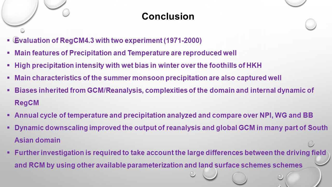 Conclusion Evaluation of RegCM4.3 with two experiment ( )