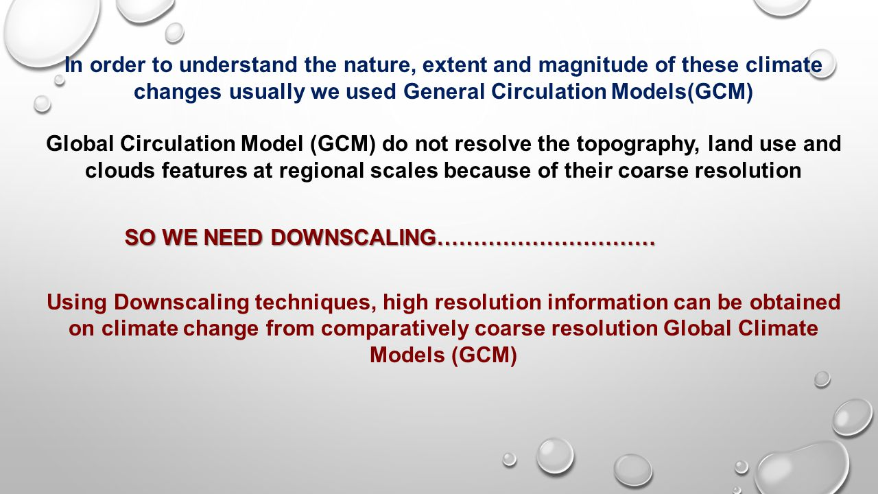 SO WE NEED DOWNSCALING…………………………