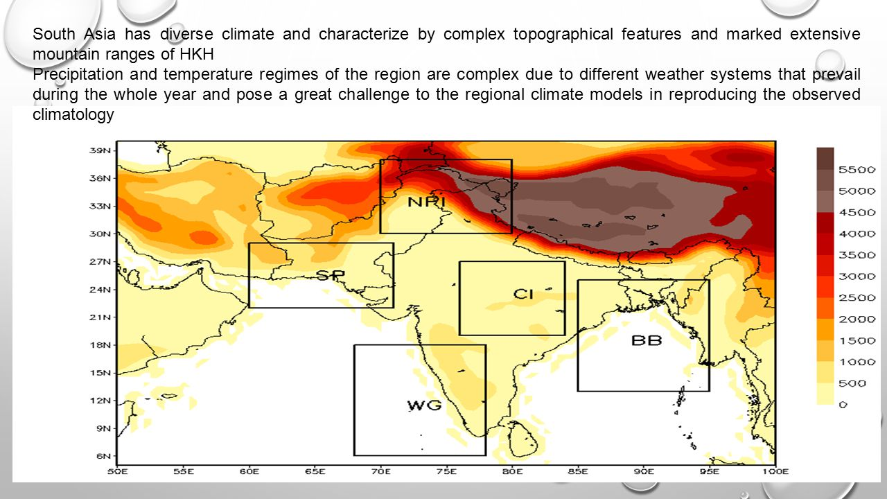 South Asia has diverse climate and characterize by complex topographical features and marked extensive mountain ranges of HKH