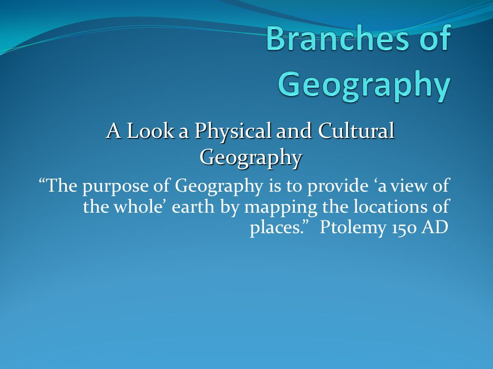A Look A Physical And Cultural Geography on Human Geography Of The Discipline