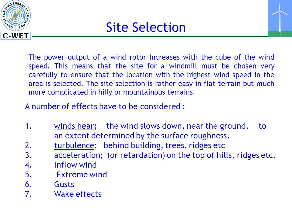 Site Selection A number of effects have to be considered :