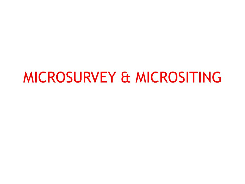MICROSURVEY & MICROSITING