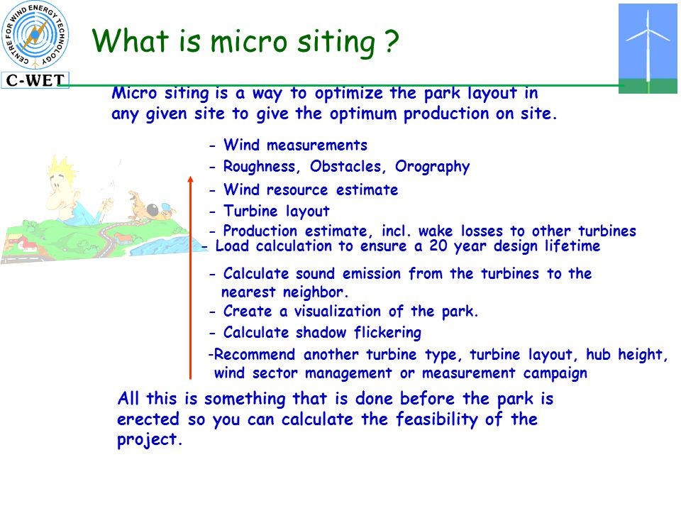 What is micro siting Micro siting is a way to optimize the park layout in any given site to give the optimum production on site.