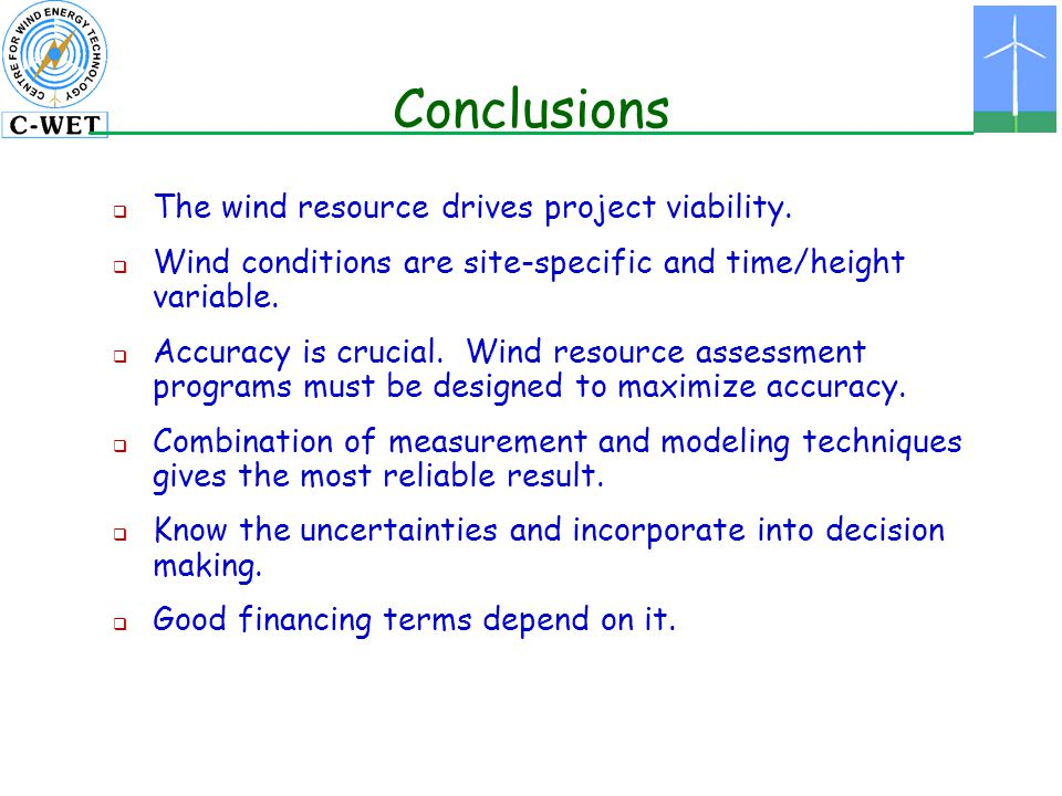 Conclusions The wind resource drives project viability.