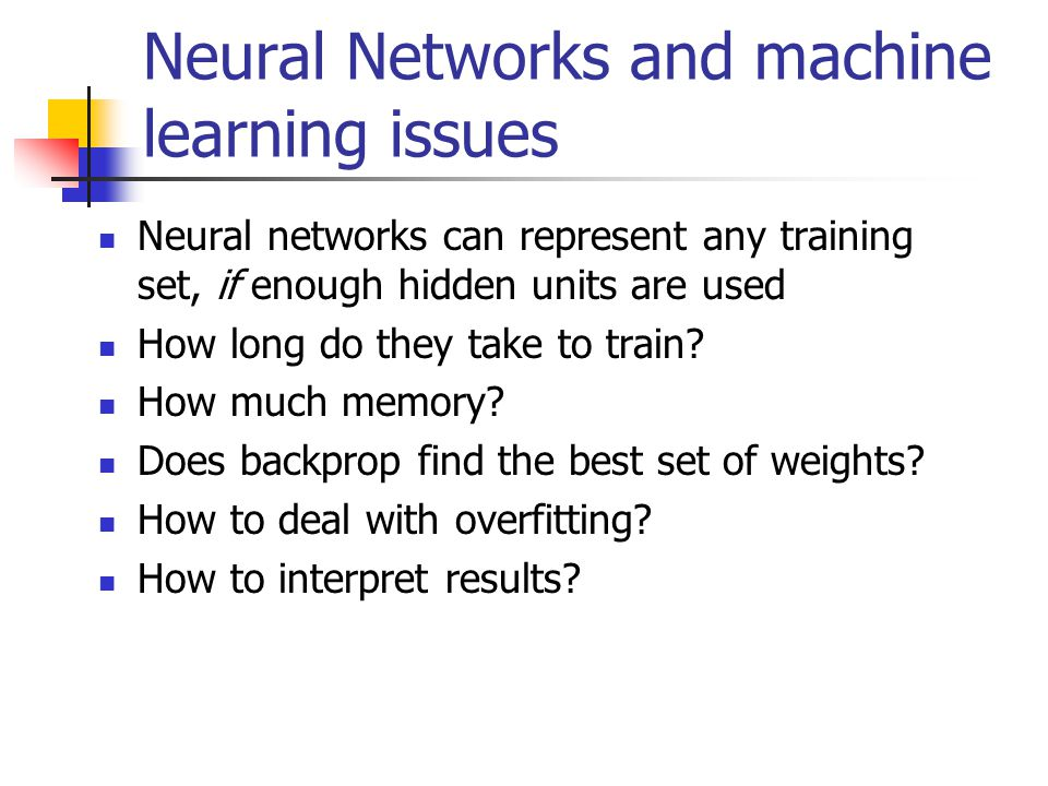 Neural Networks and machine learning issues
