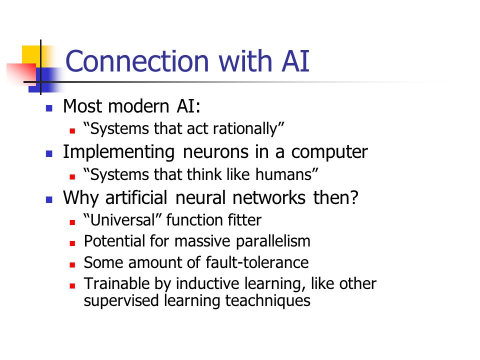 Connection with AI Most modern AI: Implementing neurons in a computer