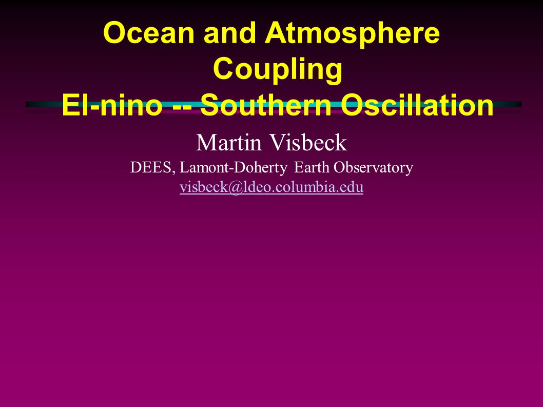 Ocean and Atmosphere Coupling El-nino -- Southern Oscillation