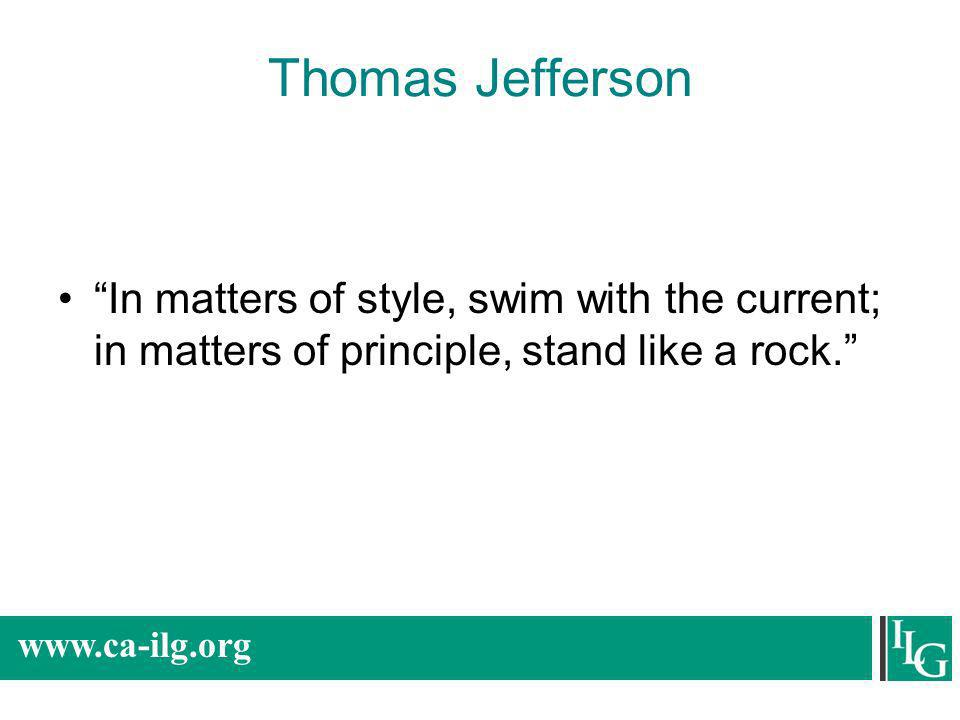 Thomas Jefferson In matters of style, swim with the current; in matters of principle, stand like a rock.