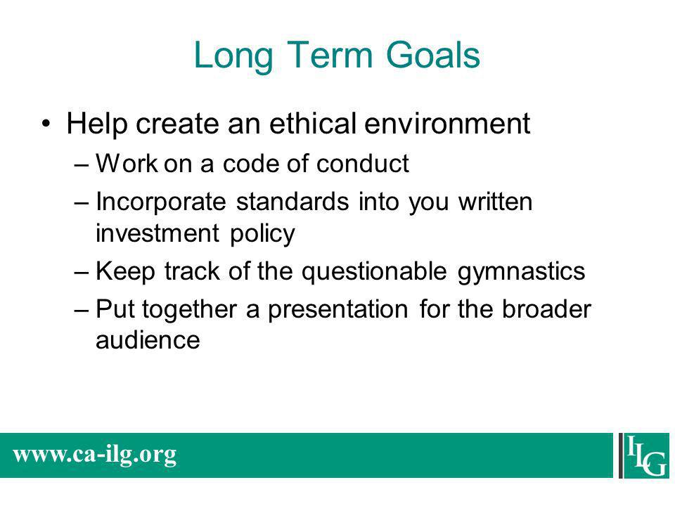 Long Term Goals Help create an ethical environment
