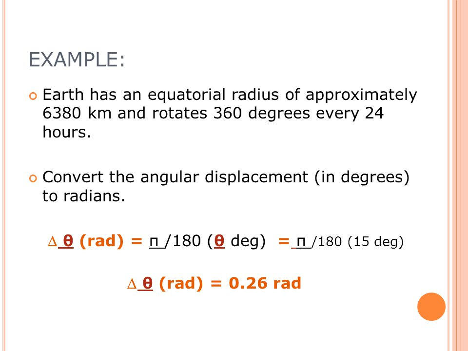 Example A Earth Has An Equatorial Radius Of Approximately Km And Rotates Degrees Every Hours