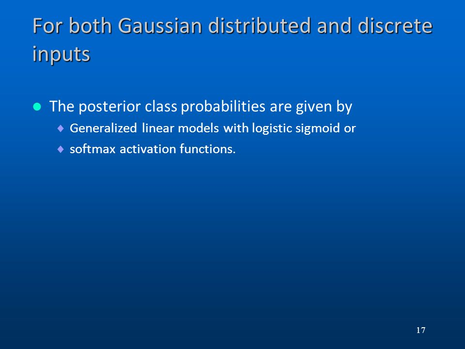 For both Gaussian distributed and discrete inputs