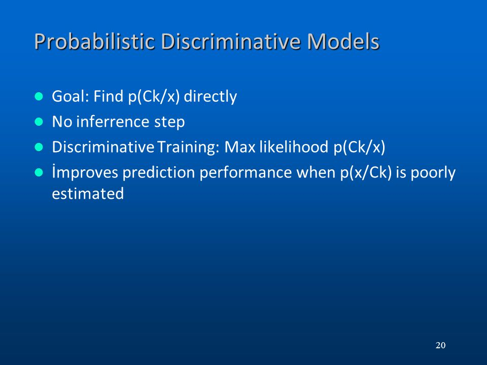 Probabilistic Discriminative Models