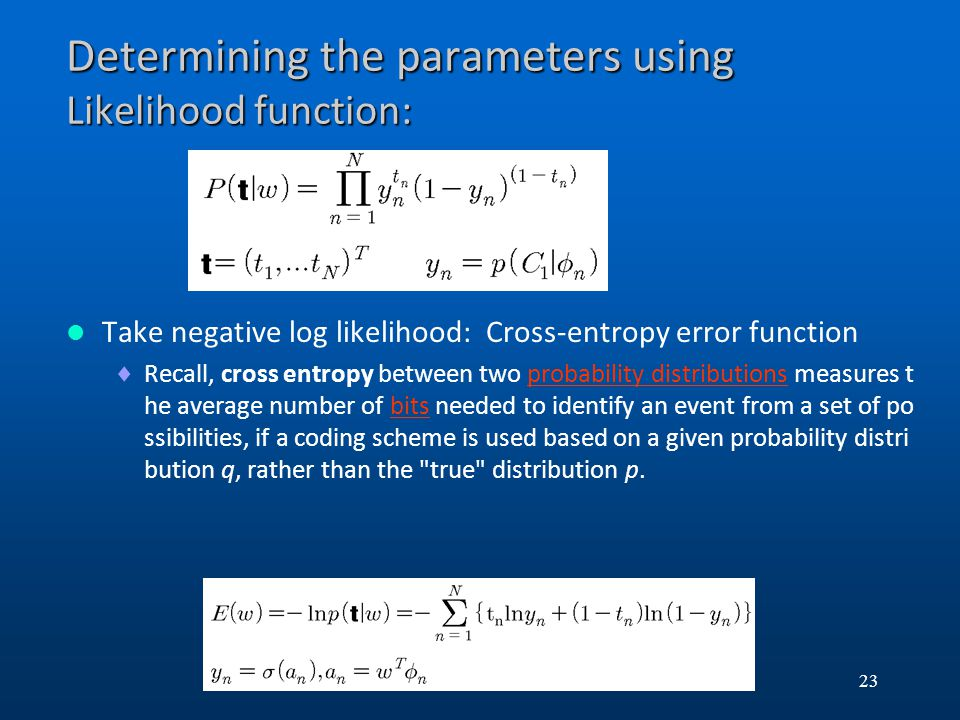 Determining the parameters using Likelihood function: