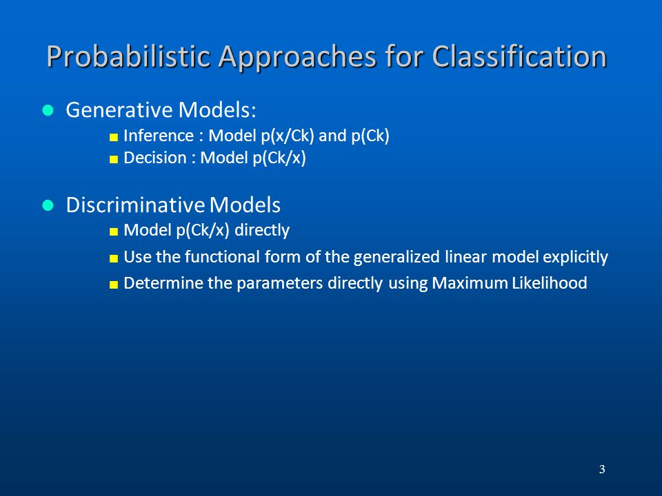 Probabilistic Approaches for Classification