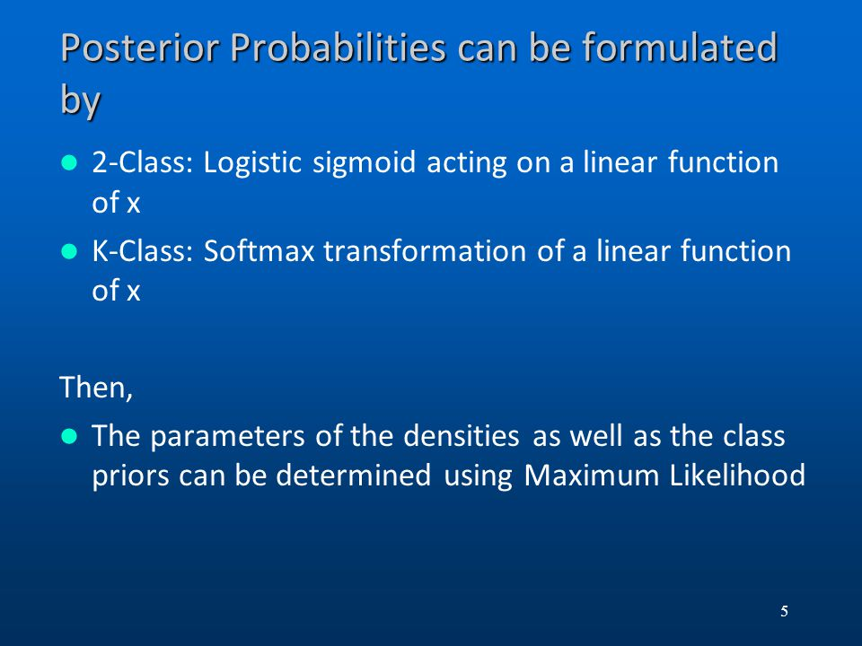 Posterior Probabilities can be formulated by