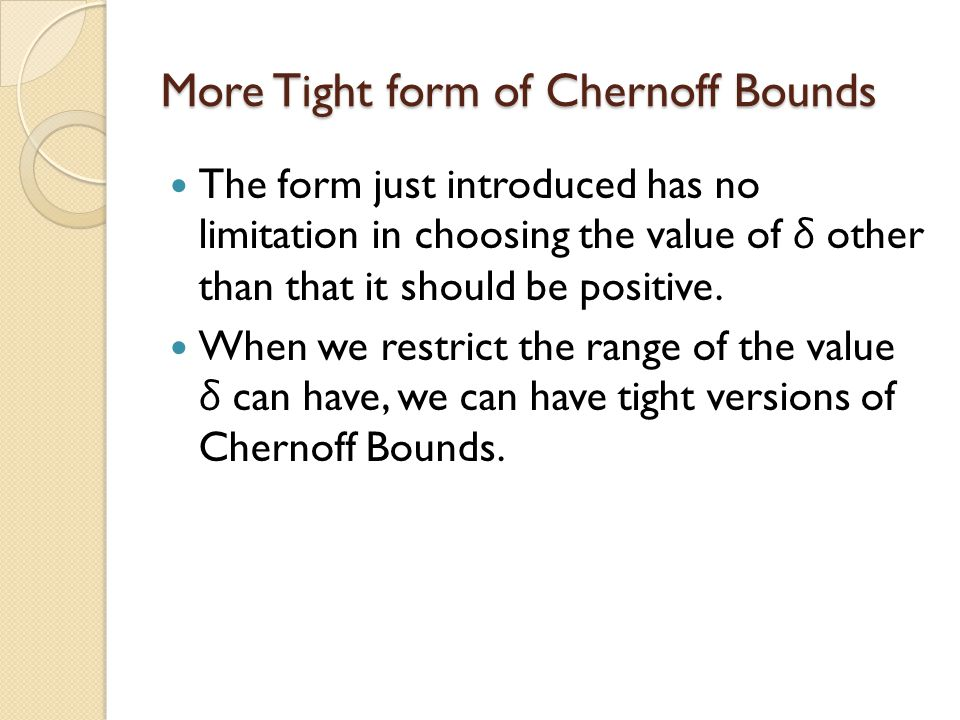 More Tight form of Chernoff Bounds